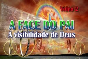 A Face do Pai - A visibilidade de Deus